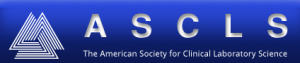 The American Society for Clinical Laboratory Science